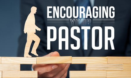 Encouraging Your Pastor: Tip #5
